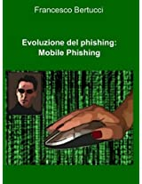 Evoluzione del Phishing : Mobile Phishing (Italian Edition)