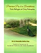 Premiers Pas d'un Bouddhiste: Trois Refuges et Cinq Préceptes (French Edition)