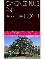 GAGNEZ PLUS EN AFFILIATION ! (French Edition)