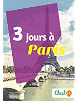 3 jours à Paris: Un guide touristique avec des cartes, des bons plans et les itinéraires indispensables (French Edition)