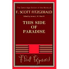 This Side of Paradise (The Cambridge Edition of the Works of F. Scott Fitzgerald)
