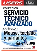Servicio Técnico Avanzado: Mouse, teclado y parlantes (Colección Servicio Técnico Avanzado nº 1) (Spanish Edition)