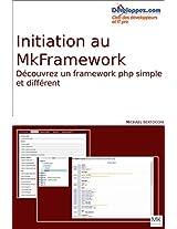 Présentation du mkframework, un framework php simpe: Découvrez une manière simple et rapide de faire des sites web (French Edition)