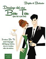 Decalogo del vero Bon Ton (per lei e per lui) (Italian Edition)