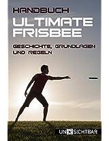 Handbuch Ultimate-Frisbee: Geschichte, Grundlagen und Regeln (Handbuch Sport 1) (German Edition)