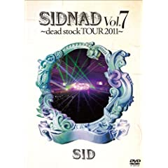 SIDNAD Vol.7~dead stock TOUR 2011~ [DVD]