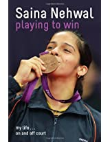 Playing to Win: Saina Nehwal