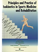 Principles and Practice of Isokinetics in Sport Medicine and Rehabilitation