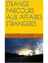 ETRANGE PARCOURS AUX AFFAIRES ETRANGERES (French Edition)