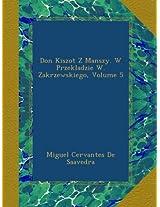 Don Kiszot Z Manszy. W Przekladzie W. Zakrzewskiego, Volume 5