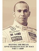 Reliving The Dream Part 3: Part 3 - 2009 (Reliving The Dream - Lewis Hamilton in Formula One)