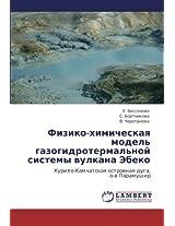Fiziko-Khimicheskaya Model' Gazogidrotermal'noy Sistemy Vulkana Ebeko