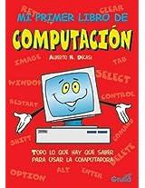 Mi primer libro de computacion / My first book of computing