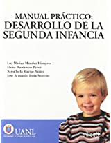 Manual practico, desarrollo de la segunda infancia/ Practice Guide for Toddler Development