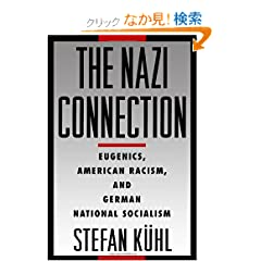 The Nazi Connection: Eugenics, American Racism, and German National Socialism