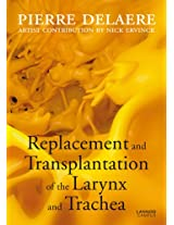 Replacement and Transplantation of the Larynx and Trachea