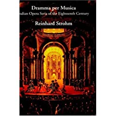 Dramma per Musica: Italian Opera Seria of the Eighteenth Century