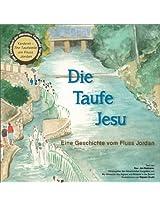 Die Taufe Jesu: Eine Geschichte vom Fluss Jordan (German Edition)