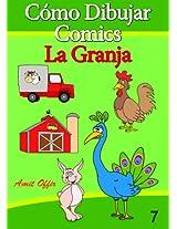Cómo Dibujar Comics: La Granja (Libros de Dibujo nº 7) (Spanish Edition)