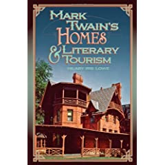 Mark Twain's Homes &amp; Literary Tourism (Mark Twain &amp; His Circle)