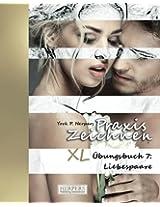 Praxis Zeichnen - XL Übungsbuch 7: Liebespaare: Volume 7