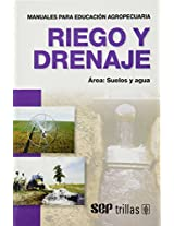 Riego Y Drenaje/ Watering and Drainage (Manuales Para Educacion Agropecuaria)