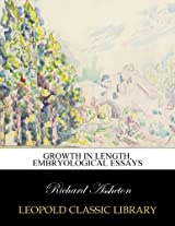Growth in length, embryological essays
