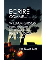 Ecrire comme William Gibson et Philip K. Dick