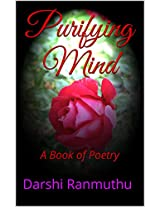 Purifying Mind: A Book of Poetry