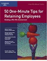 50 One-Minute Tips for Retaining Employees: Building a Win-Win Environment (Crisp 50-Minute Book)