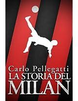La Storia del Milan (Italian Edition)