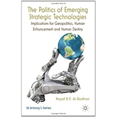 The Politics of Emerging Strategic Technologies: Implications for Geopolitics, Human Enhancement and Human Destiny (St. Antony's Series)