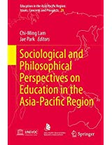Sociological and Philosophical Perspectives on Education in the Asia-Pacific Region (Education in the Asia-Pacific Region: Issues, Concerns and Prospects)