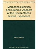 Memories Realities and Dreams: Aspects of the South African Jewish Experience