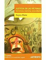Justicia de las victimas / Justice of Victims: Terrorismo, Memoria, Reconciliacion / Terroism, Memory and Reconciliation