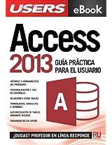 Access 2013 - Guía práctica para el usuario: Gestione información de la manera más productiva (Spanish Edition)
