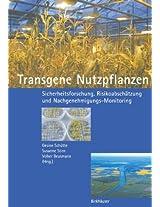 Transgene Nutzpflanzen: Sicherheitsforschung, Risikoabschätzung und Nachgenehmigungs-Monitoring