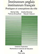 Instituteurs Anglais, Instituteurs Francais: Pratiques Et Conceptions Du Role (Exploration)