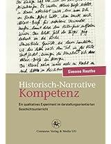 Historisch-Narrative Kompetenz: Ein qualitatives Experiment im darstellungsorientierten Geschichtsunterricht (Reihe Geschichtsdidaktik)