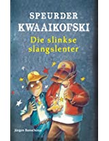 Speurder Kwaaikofski: Die slinkse slangslenter