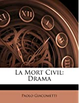 La Mort Civil: Drama