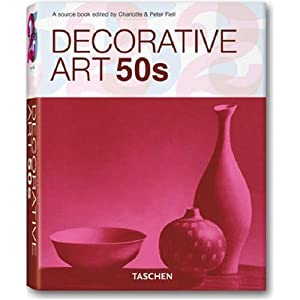 Decorative Art 50s: A Sourcebook (Taschen 25 Anniversary: Decorative Arts Series)