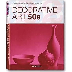 Decorative Art 50s: A Sourcebook (Taschen 25 Anniversary: Decorative Arts Series)