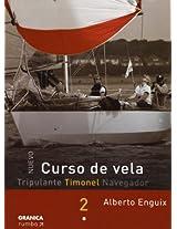 Curso De Vela Timonel/ Sailing Course: Tripulante Timon El Navegador: 2