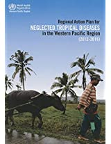 Regional Action Plan for Neglected Tropical Diseases in the Western Pacific Region (2012-2016)