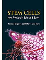 Stem Cells: New Frontiers in Science & Ethics