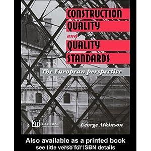 【クリックで詳細表示】Construction Quality and Quality Standards: The European perspective: G.A. Atkinson: 洋書