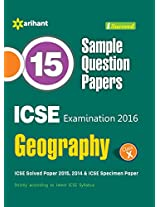 15 Sample Question Papers ICSE Geography Class 10th (Old Edition)