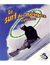 Le Surf des Neiges Extreme (Sans Limites / Without Limits)