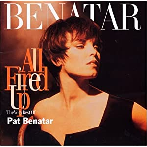 All Fired Up: The Very Best Of Pat Benatar